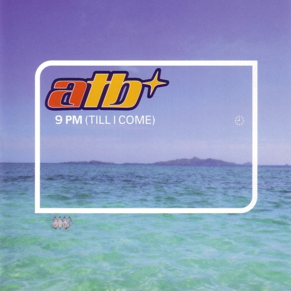 Portada del sencillo de ATB : 9 PM (Till I Come)
