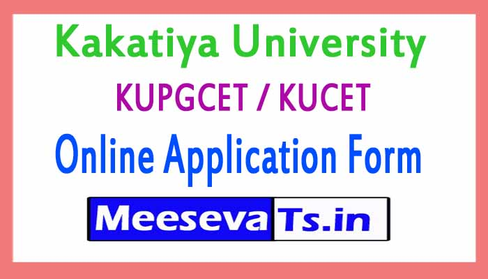 Kakatiya University KUPGCET / KUCET Online Application Form