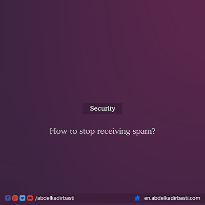 How to stop receiving spam