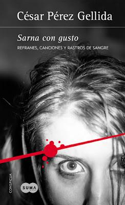 LIBRO - Sarna con gusto Serie: Refranes, canciones y rastros de sangre César Pérez Gellida (Suma de Letras - 7 Abril 2016) NOVELA NEGRA - NOVELA POLICIACA Edición papel & digital ebook kindle Comprar en Amazon España