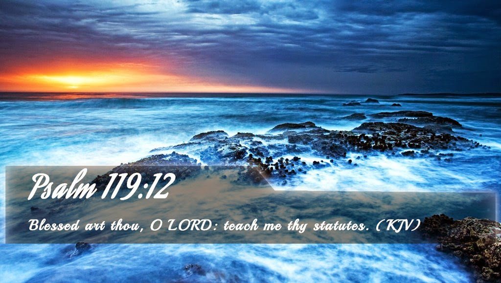 """MY TREASURE BOX"""" : BIBLE QUOTE FOR THE DAY: PSALMS 119:12"""