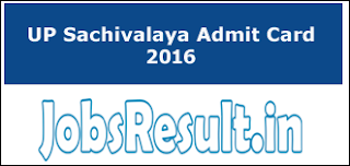 UP Sachivalaya Admit Card 2016