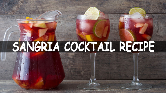How To Make Sangria | Quick & Easy Cocktail | Sangria Cocktail Recipe | Soft Drinks