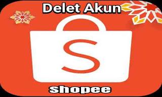 Cara Menghapus Akun Shopee Permanen Terbaru