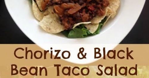 Chorizo and Black Bean Taco Salad   Joybee, What's for Dinner?