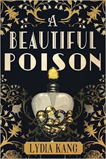 Book Review and GIVEAWAY: A Beautiful Poison, by Lydia Kang