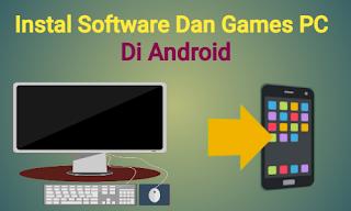 Cara Instal softaware dan games di android
