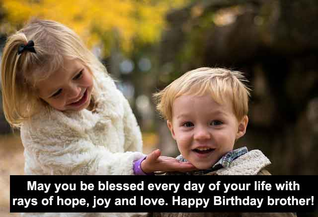 Happy Birthday Wishes, Quotes & Messages for Brother(Updated 1 hour before)