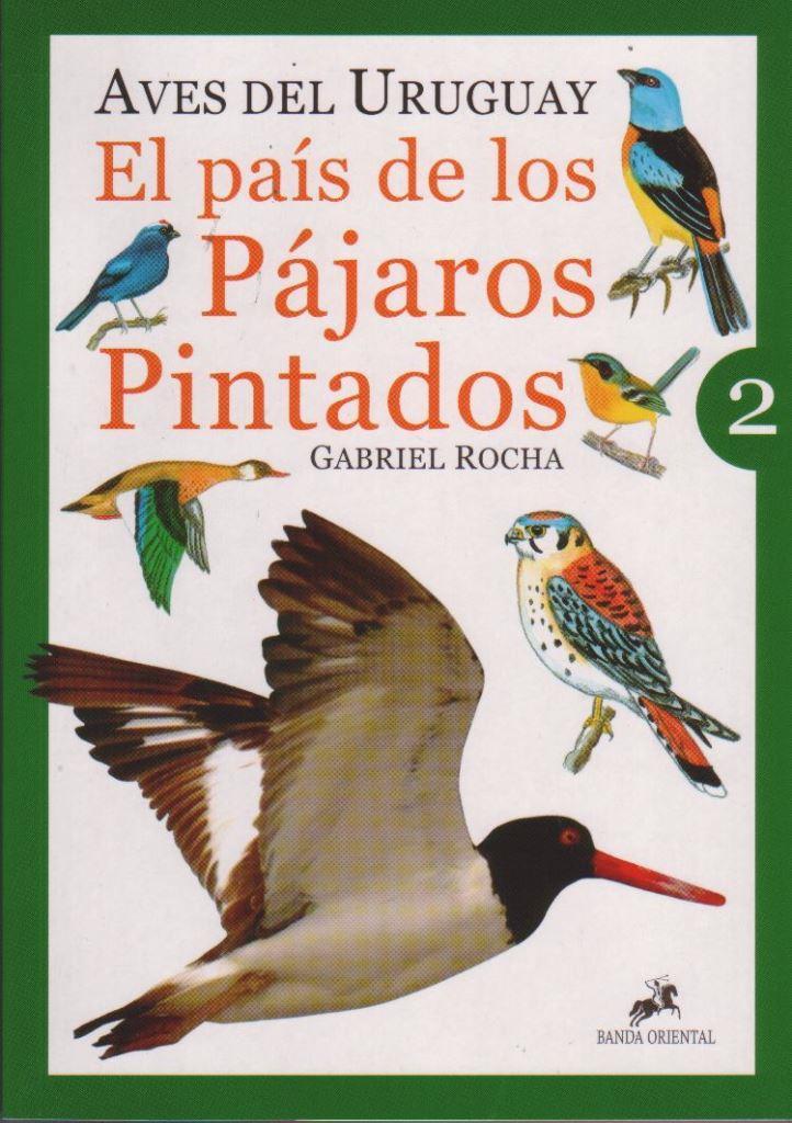 Aves del Uruguay: El país de los pájaros pintados, Vol. 2 – Gabriel Rocha