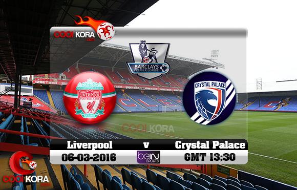 مشاهدة مباراة كريستال بالاس وليفربول اليوم 6-3-2016 في الدوري الإنجليزي
