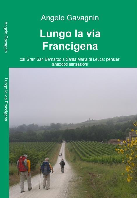 Lungo la via Francigena, di Angelo Gavagnin - Gli scrittori della porta accanto