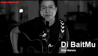 Download Lagu Rohani Di BaitMu (Silas Manalu)
