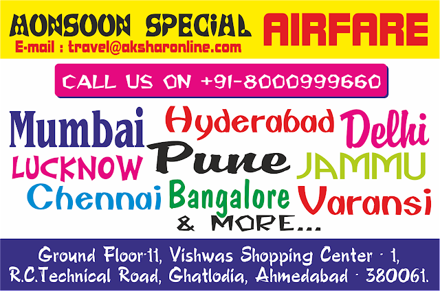 Monsoon special airfare, special monsoon airfare deal, cheap air ticket, aksharonline.com, akshar infocom, travel agent in ahmedabad, tour operator in ahmedabad, tour agent in ghatlodia, travel agent in ranip, ranip tours and travels, travel booking agent, mumbai flight airfare, cheap air ticket, air ticket agent in sola, air booking agent in ahmedabad, ahmedabad travel booking agent, 8000999660, 9427703236, airfare sale, imagica ticket, Official Airline Partner, AirIndia Official partner, etihad airways official partner, air ticket booking