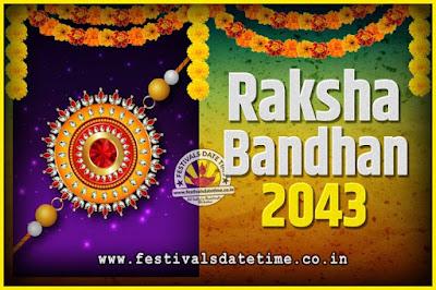 2043 Raksha Bandhan Date and Time, 2043 Raksha Bandhan Calendar