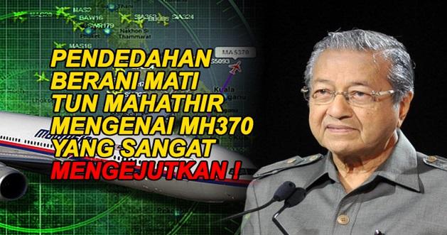 KENAPA SEKARANG ? DAH NAK MASUK 3 TAHUN ...Pendedahan BERANI MATI Tun Mahathir Mengenai MH370 Yg Sangat MENGEJUTKAN !