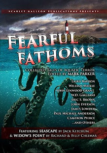Fearful Fathoms: Collected Tales of Aquatic Terror (Vol. I - Seas & Oceans) edited by Mark Parker