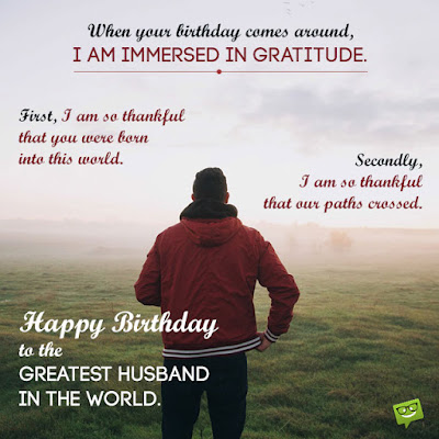 Happy Birthday wishes quotes for husband: when your birthday comes around,