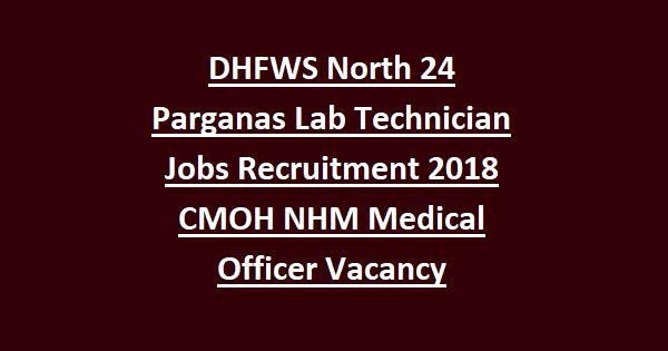 DHFWS North 24 Parganas Lab Technician Jobs Recruitment Notification ...