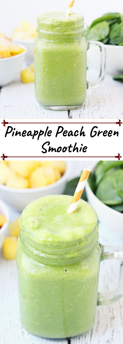 Pineapple Peach Green Smoothie #healthydrink #easyrecipe