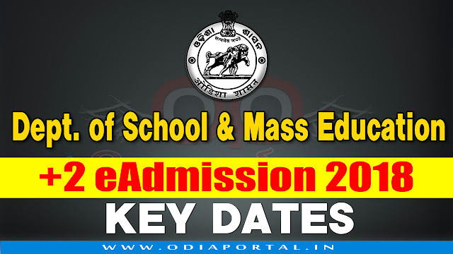 Odisha +2 (Junior Colleges) Online e-Admission Session 2018–19 - Key Dates  odisha chse online plus 2 admission eadmission odisha 2018-19 unior Colleges including Self Financing (Junior) Colleges/ Vocational Colleges/ Sanskrit (Upashastri) of the State under project Student Academic Management System (SAMS).Key Dates: Odisha +2 (Junior Colleges) 2018 Online e-Admission for Session 2018–19