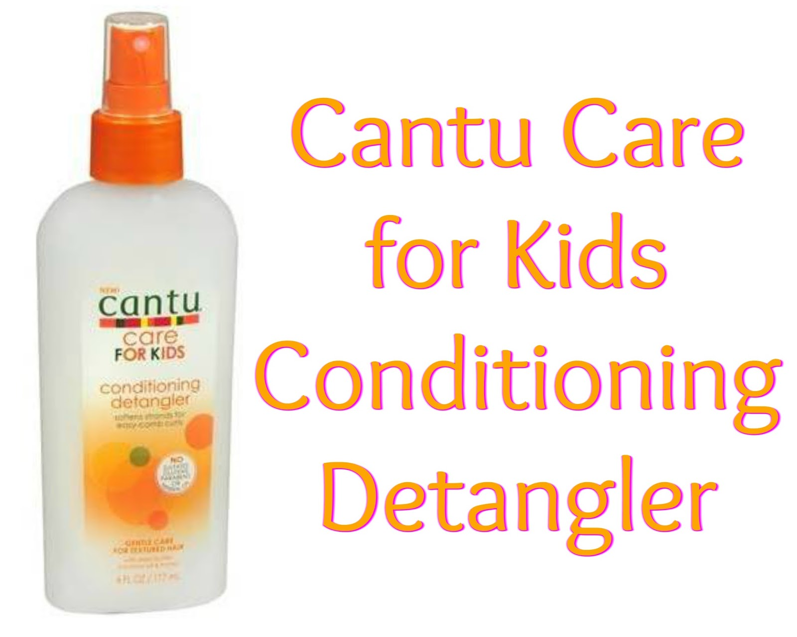 Click here to buy Cantu Care For Kids Conditioning Detangler to bust those tangles!