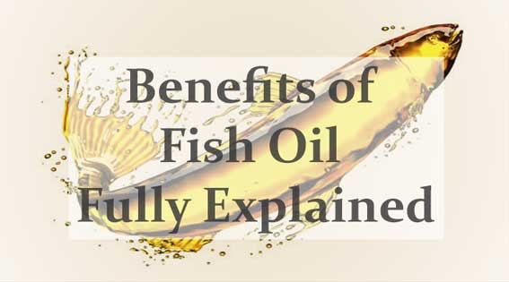 Benefits of Fish Oil Fully Explained