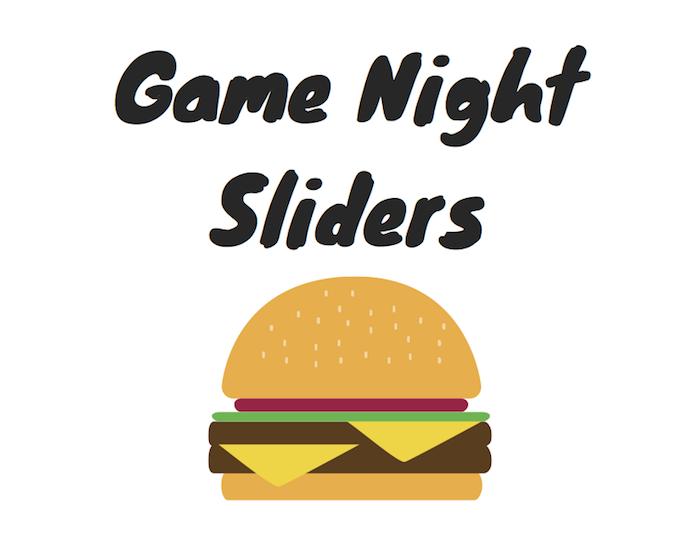 "Download the ""Game Night Sliders"" Printable"