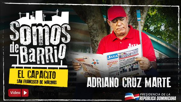 VIDEO: El Capacito, San Francisco de Macorís. Adriano Cruz Marte