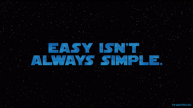 Easy isn't always simple.