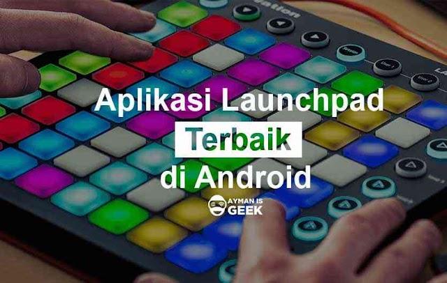 5 Aplikasi Launchpad Terbaik untuk Pemula di Android | Bikin musik dubstep menjadi mudah
