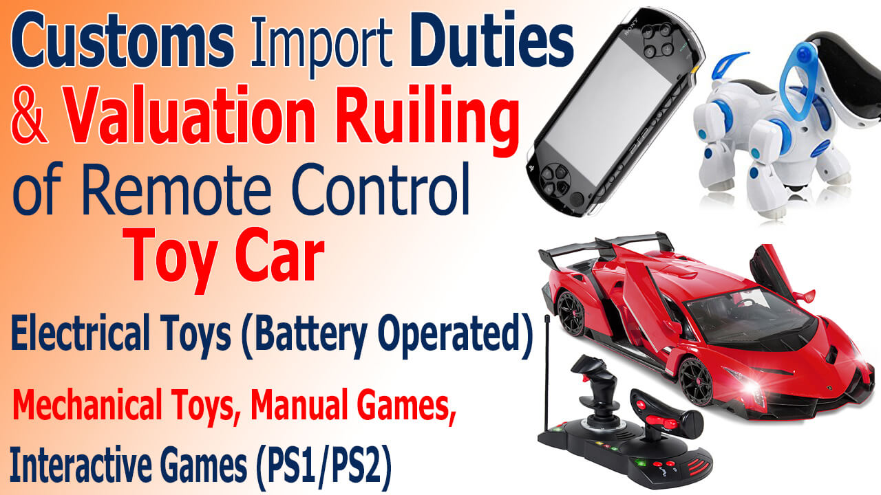 Valuation-Ruling-Customs-Import-Duty-on-Remote-Control-rc-Toy-Car-in-Pakistan-Electrical-Toys-Mechanical-Toys-Manual-Games-Interactive-Games-PS1-PS2
