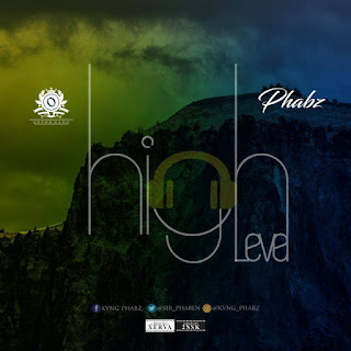 "music: Phabz - ""High level"""