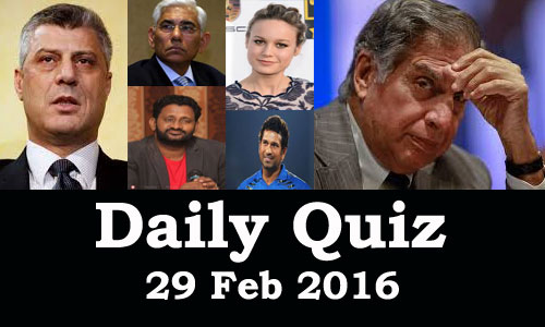 Daily Current Affairs Quiz - 29 Feb 2016