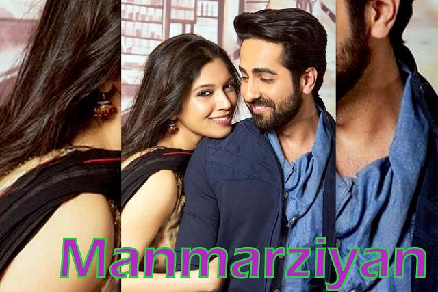 Complete cast and crew of Manmarziyan  (2016) bollywood hindi movie wiki, poster, Trailer, music list -Ayushmann Khurrana and Bhumi Pednekar, Movie release date 23 September 2016