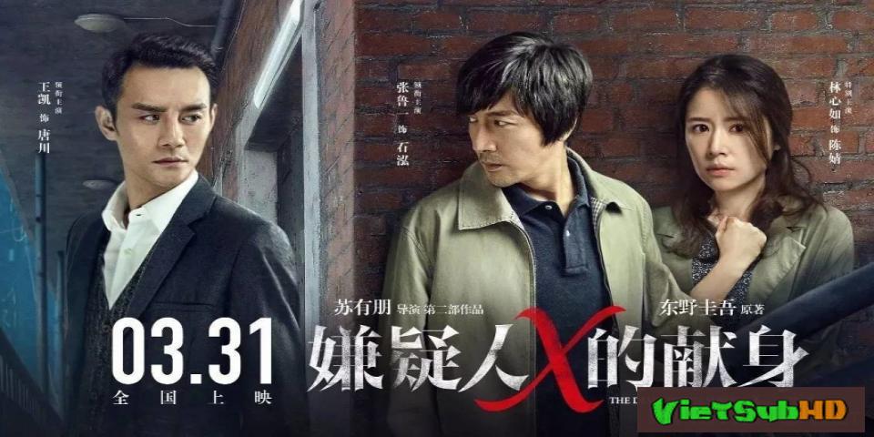 Phim Hiến Thân Của Nghi Can X VietSub HD | The Devotion of Suspect X 2017