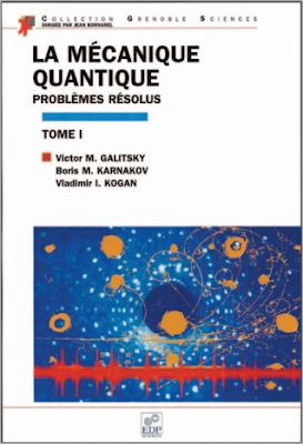 Télécharger Livre Gratuit La mécanique quantique, problèmes résolus, Tome 1 pdf
