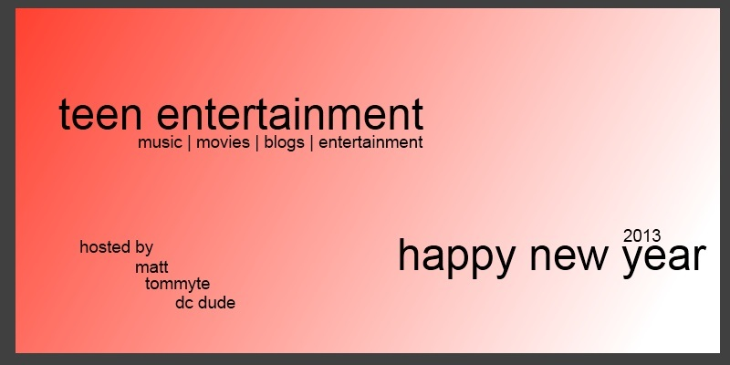 Teen Entertainment | Music. Movies. Blogs. Entertainment.