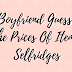 Boyfriend Guesses Price Of Items In Selfridges