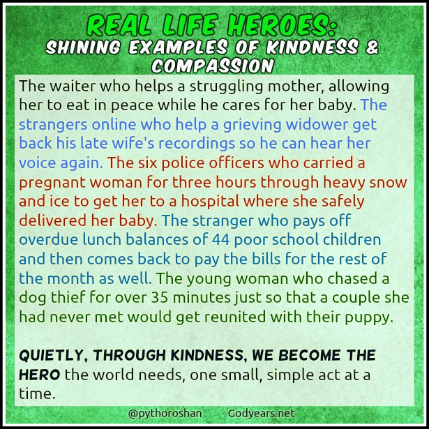 "examples of kindness In honor of my daughter's 15th birthday, i would like to repost an essay she wrote last year about kindness keri is one of the kindest people i know, and i am so grateful she is my daughter ""kindness is like a spark from a match that creates a forest fire the forest is a forest of anger."