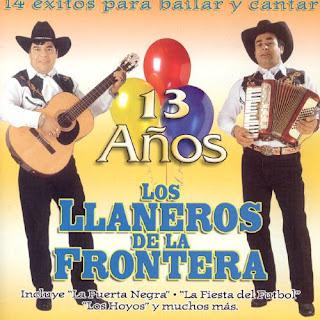 los llaneros de la frontera 13 años