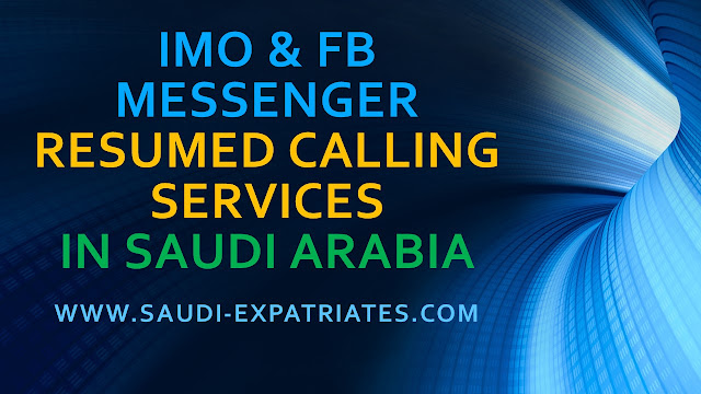 IMO & FB MESSENGER RESUMED CALLING SERVICE IN SAUDI