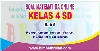 Soal Matematika Online Kelas 4 SD Bab 5 Pengukuran Sudut, Waktu, Panjang dan Berat – Langsung Ada Nilainya