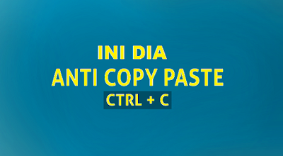 Cara Memasang Script Anti Copy Paste Di Blogger