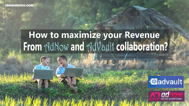 How to maximize your Revenue from AdNow and AdVault collaboration?