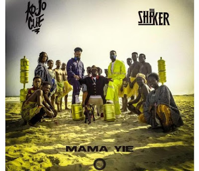 KoJo Cue & Shaker – Mama Yie (Mp3 Download)
