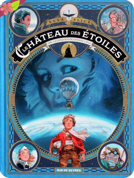 Le château des étoiles vol. I - Alex Alice - Rue de Sèvres