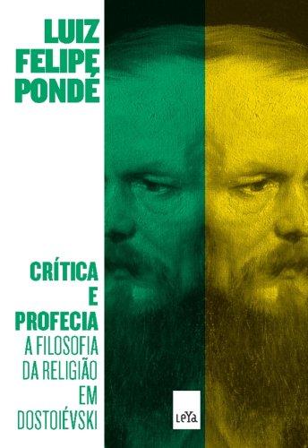 Crítica e Profecia Luiz Felipe Pondé