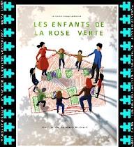 Les enfants de la Rose Verte (Los niños de la Rosa Verde)