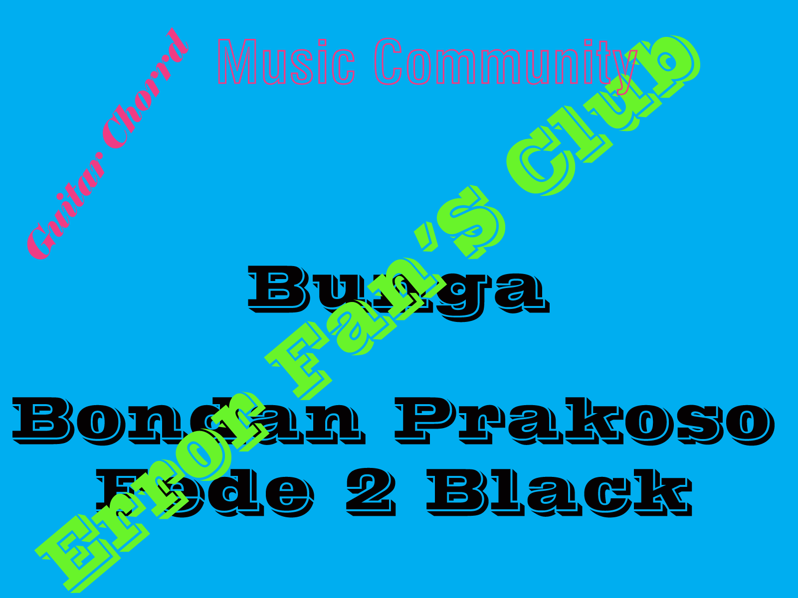 Chord Gitar Bunga   Bondan Prakoso Fade 2 Black