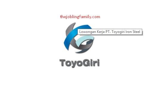 Lowongan Kerja Terbaru PT Toyogiri Iron Steel 2018